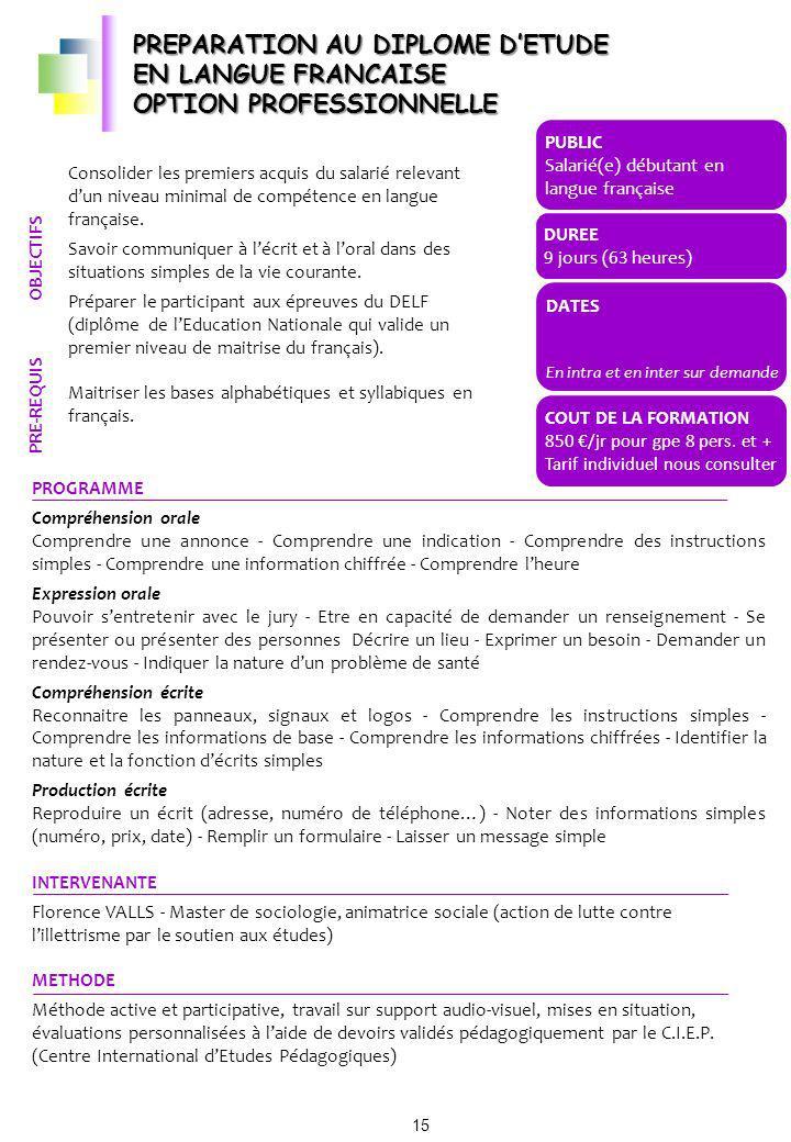 PREPARATION AU DIPLOME DETUDE EN LANGUE FRANCAISE OPTION PROFESSIONNELLE Consolider les premiers acquis du salarié relevant dun niveau minimal de comp