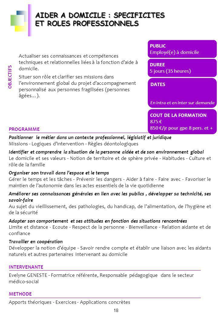 AIDER A DOMICILE : SPECIFICITES ET ROLES PROFESSIONNELS Actualiser ses connaissances et compétences techniques et relationnelles liées à la fonction d