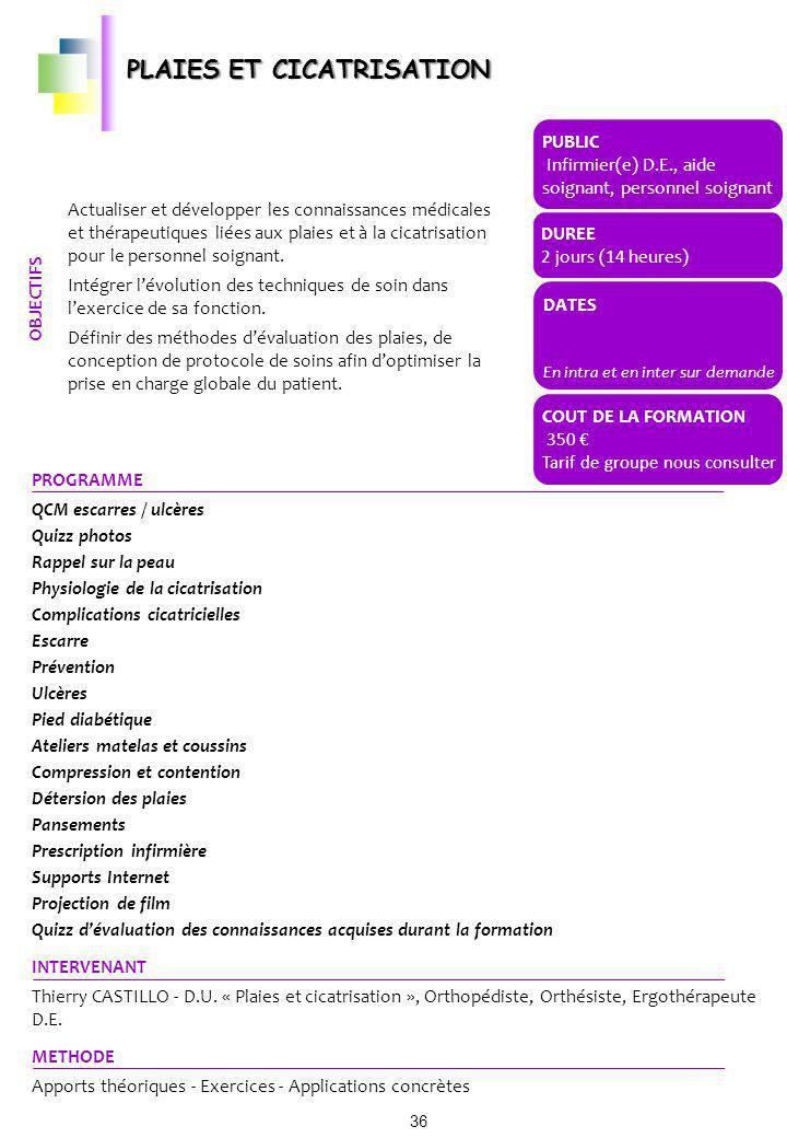 PLAIES ET CICATRISATION Actualiser et développer les connaissances médicales et thérapeutiques liées aux plaies et à la cicatrisation pour le personne