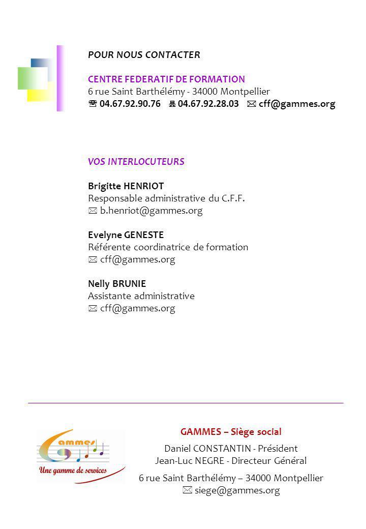 POUR NOUS CONTACTER CENTRE FEDERATIF DE FORMATION 6 rue Saint Barthélémy - 34000 Montpellier 04.67.92.90.76 04.67.92.28.03 cff@gammes.org VOS INTERLOC