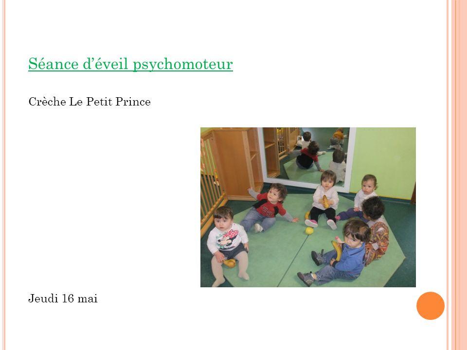 Séance déveil psychomoteur Crèche Le Petit Prince Jeudi 16 mai