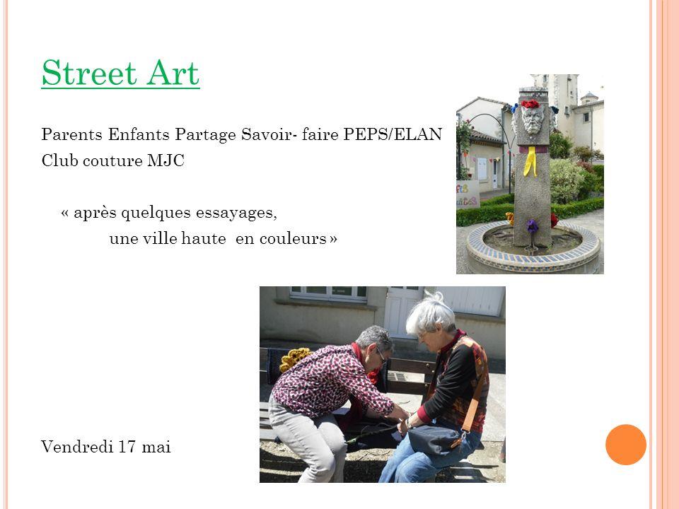 Street Art Parents Enfants Partage Savoir- faire PEPS/ELAN Club couture MJC « après quelques essayages, une ville haute en couleurs » Vendredi 17 mai