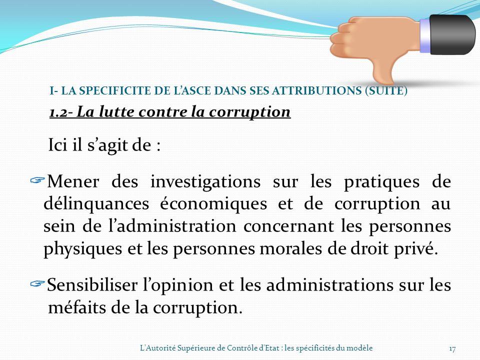 I- LA SPECIFICITE DE LASCE DANS SES ATTRIBUTIONS (SUITE) 1.1- Le contrôle administratif général (suite) Ladministration publique est le champ dinterve