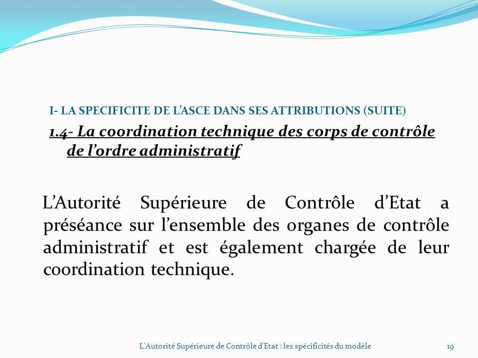 I- LA SPECIFICITE DE LASCE DANS SES ATTRIBUTIONS (SUITE) 1.3- La saisine de la Justice et suivi de la mise en œuvre des procédures et recommandations