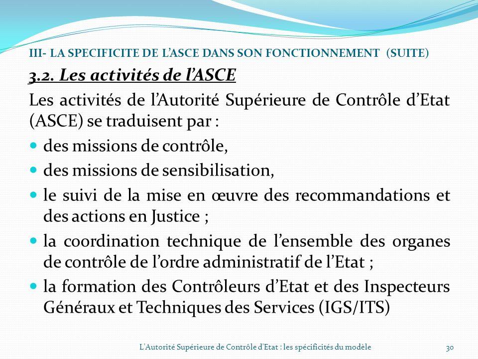 III- LA SPECIFICITE DE LASCE DANS SON FONCTIONNEMENT (SUITE) 3.1.2. Les moyens matériels et financiers LASCE dispose dun parc automobile et dun Fond d