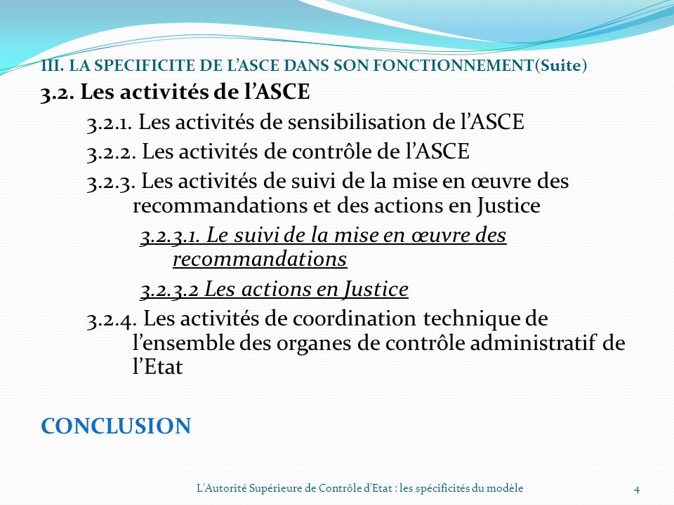 PLAN INTRODUCTION I. LA SPECIFICITE DE LASCE DANS SES ATTRIBUTIONS 1.1 Le contrôle administratif général 1.2 La lutte contre la corruption 1.3 La sais