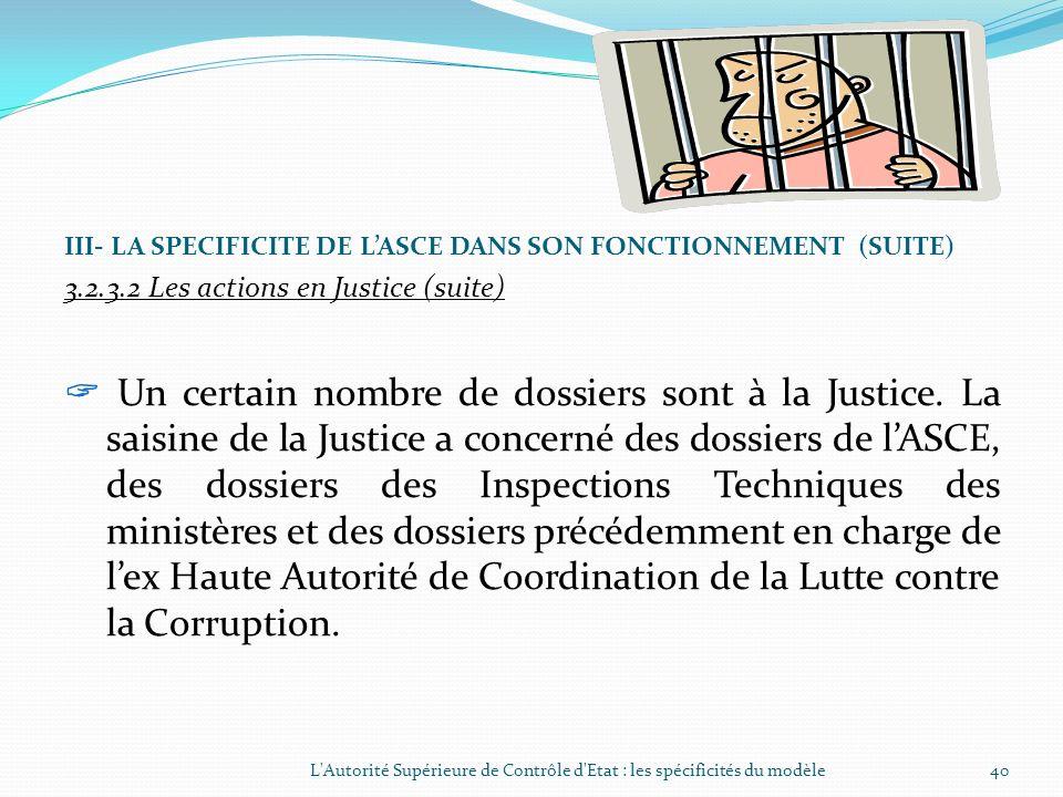 III- LA SPECIFICITE DE LASCE DANS SON FONCTIONNEMENT (SUITE) 3.2.3.1. Le suivi de la mise en œuvre des recommandations (suite) Observations Le Premier