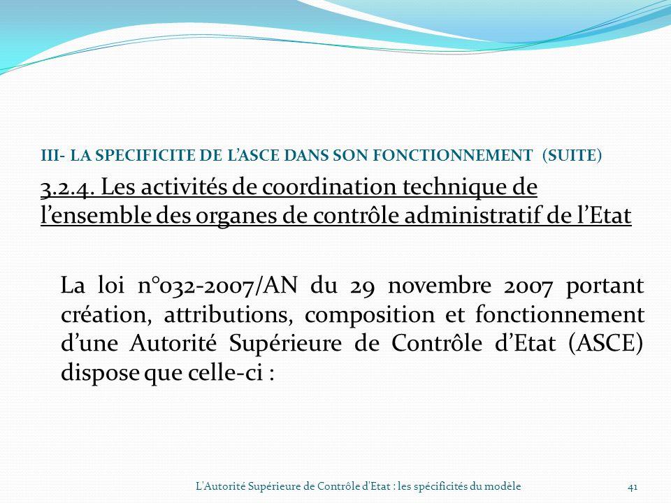 III- LA SPECIFICITE DE LASCE DANS SON FONCTIONNEMENT (SUITE) 3.2.3.2 Les actions en Justice (suite) Un certain nombre de dossiers sont à la Justice.