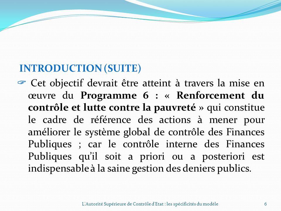I- LA SPECIFICITE DE LASCE DANS SES ATTRIBUTIONS (SUITE) 1.1- Le contrôle administratif général (suite) Ladministration publique est le champ dintervention de lASCE.