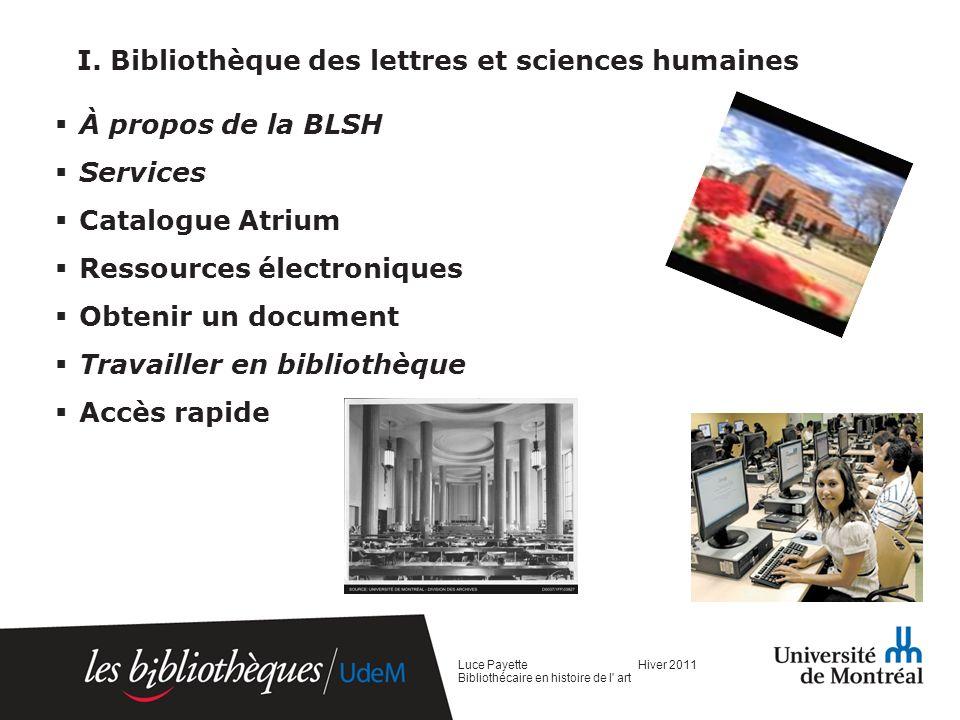 I. Bibliothèque des lettres et sciences humaines À propos de la BLSH Services Catalogue Atrium Ressources électroniques Obtenir un document Travailler