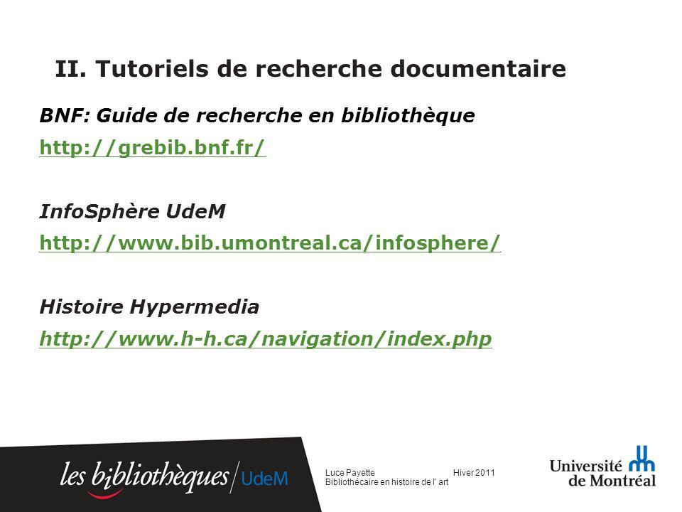 Tutoriels daide à la rédaction 88 clefs : pour identifier dans un texte un problème de logique ou dexpression de la pensée http://www.fp.ulaval.ca/88clefs/francais/index.html http://www.fp.ulaval.ca/88clefs/francais/index.html La méthode Fondements Liste des clefs Luce Payette Hiver 2011 Bibliothécaire en histoire de l art