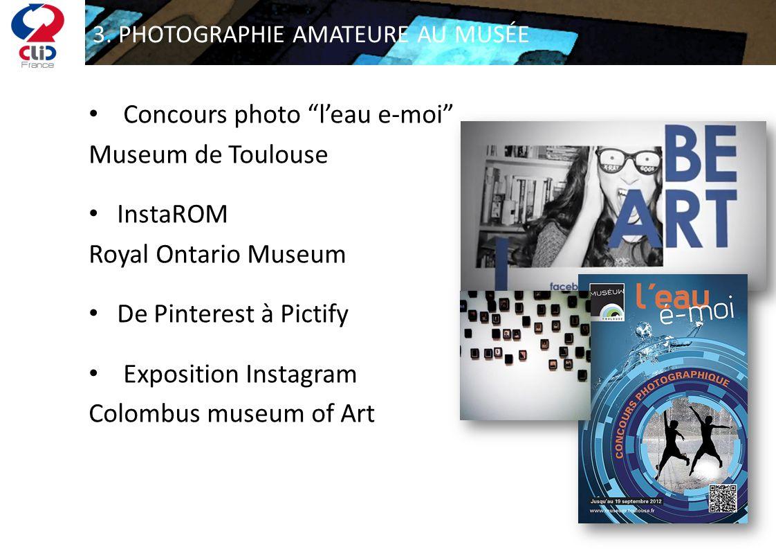 3. PHOTOGRAPHIE AMATEURE AU MUSÉE Concours photo leau e-moi Museum de Toulouse InstaROM Royal Ontario Museum De Pinterest à Pictify Exposition Instagr