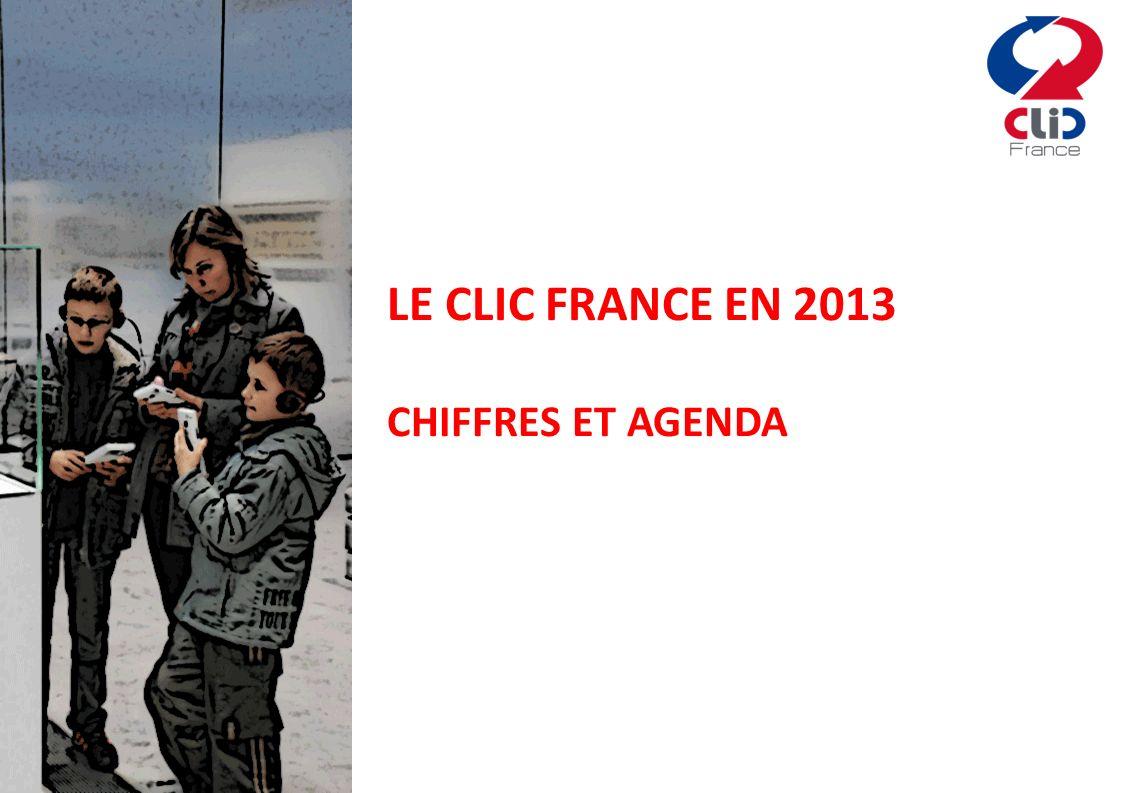 LE CLIC FRANCE EN 2013 CHIFFRES ET AGENDA