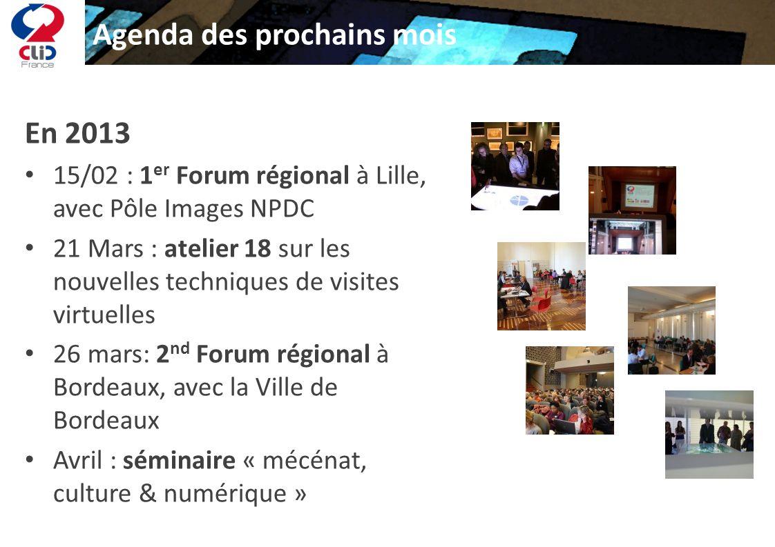 Agenda des prochains mois En 2013 15/02 : 1 er Forum régional à Lille, avec Pôle Images NPDC 21 Mars : atelier 18 sur les nouvelles techniques de visi