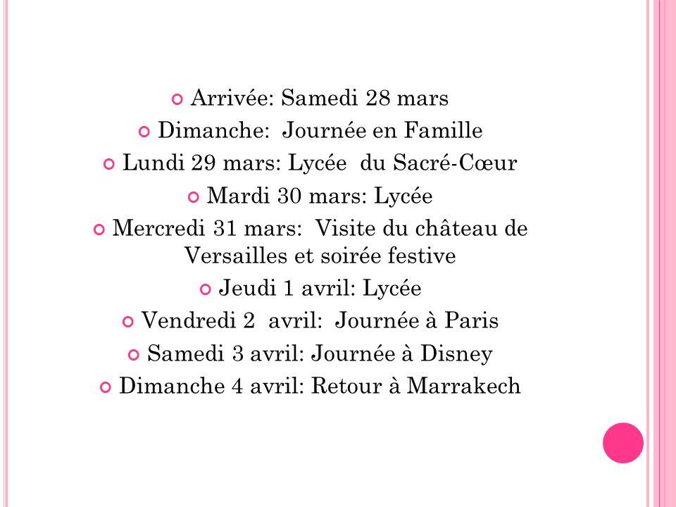 Arrivée: Samedi 28 mars Dimanche: Journée en Famille Lundi 29 mars: Lycée du Sacré-Cœur Mardi 30 mars: Lycée Mercredi 31 mars: Visite du château de Ve