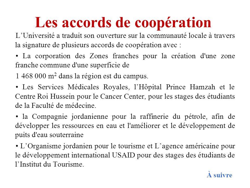 Les accords de coopération LUniversité a traduit son ouverture sur la communauté locale à travers la signature de plusieurs accords de coopération ave
