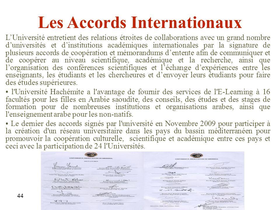 44 Les Accords Internationaux LUniversité entretient des relations étroites de collaborations avec un grand nombre duniversités et dinstitutions acadé