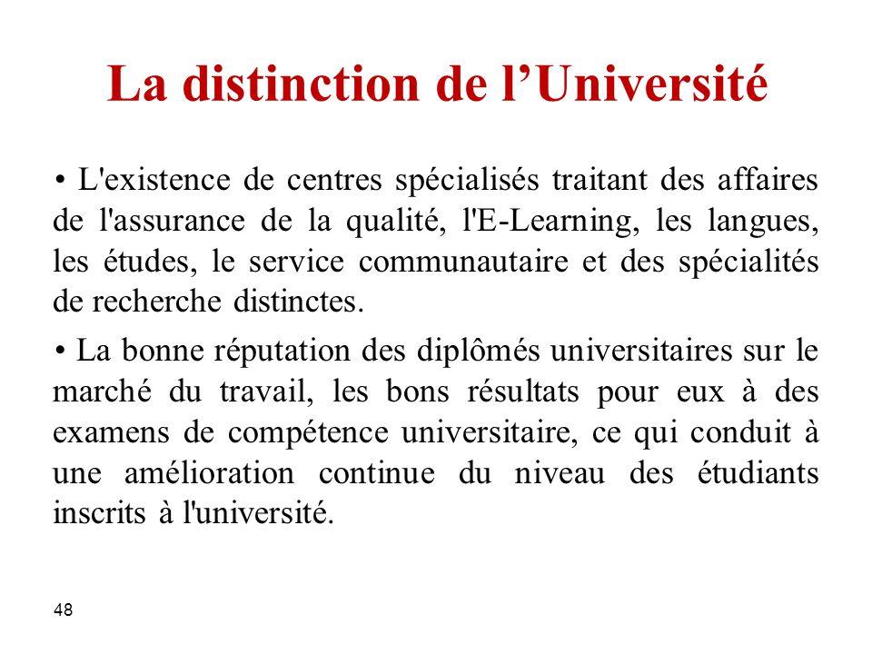 48 L'existence de centres spécialisés traitant des affaires de l'assurance de la qualité, l'E-Learning, les langues, les études, le service communauta
