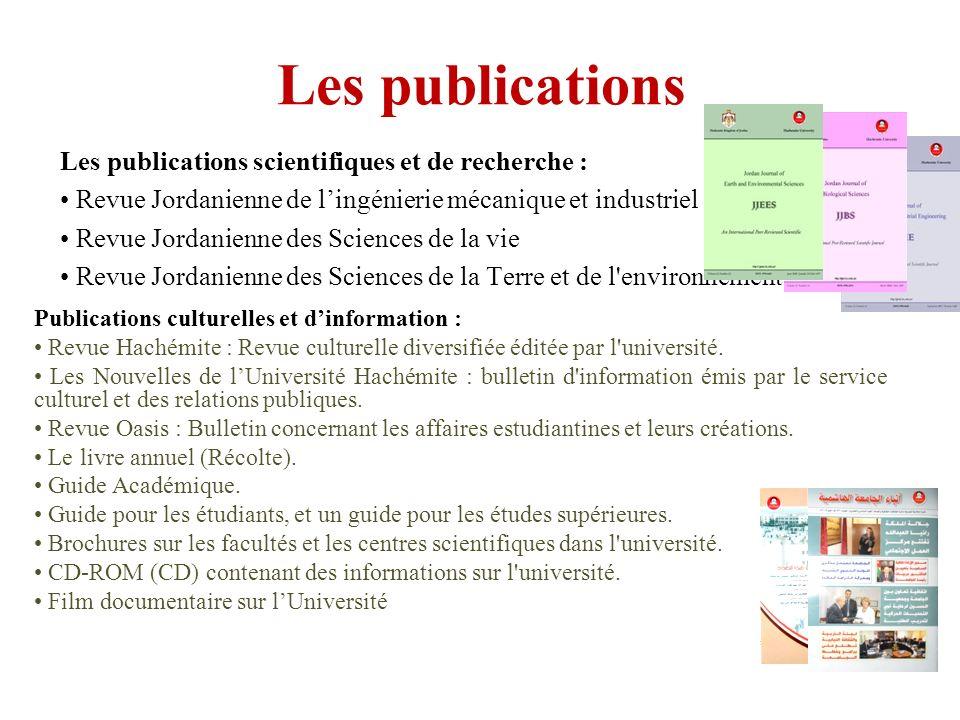 Les publications Les publications scientifiques et de recherche : Revue Jordanienne de lingénierie mécanique et industriel Revue Jordanienne des Scien