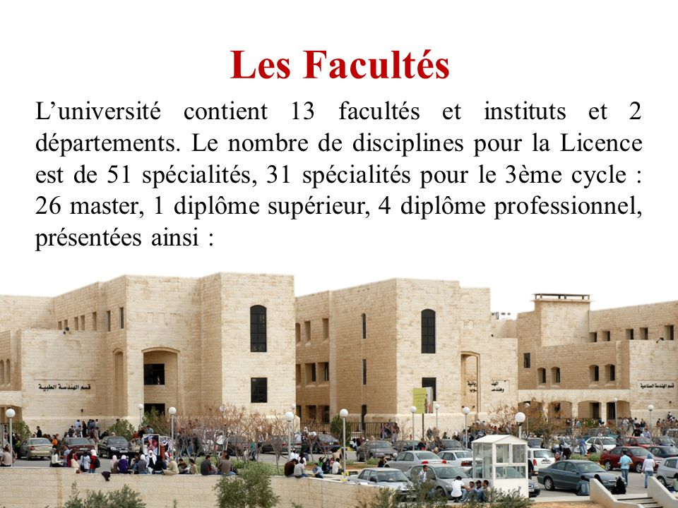 Faculté des sciences Licence : Mathématiques Physique Chimie Science de la vie Biotechnique Master : Physique Appliquée Chimie Science naturelle Fondée en 1995