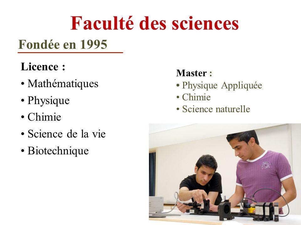 Faculté des sciences Licence : Mathématiques Physique Chimie Science de la vie Biotechnique Master : Physique Appliquée Chimie Science naturelle Fondé