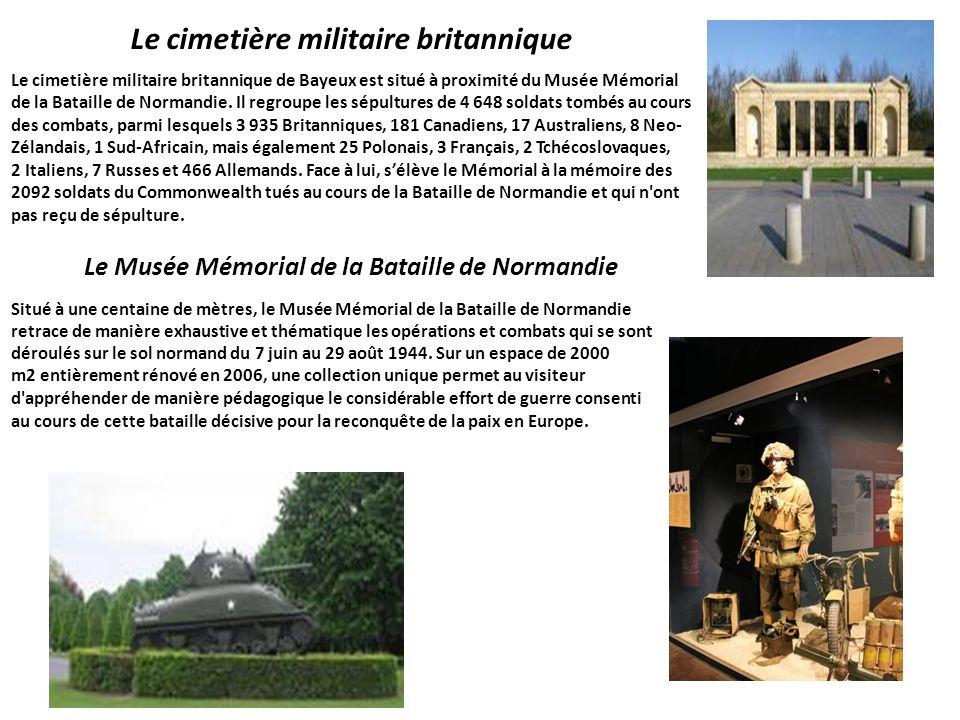 Le cimetière militaire britannique Le cimetière militaire britannique de Bayeux est situé à proximité du Musée Mémorial de la Bataille de Normandie.