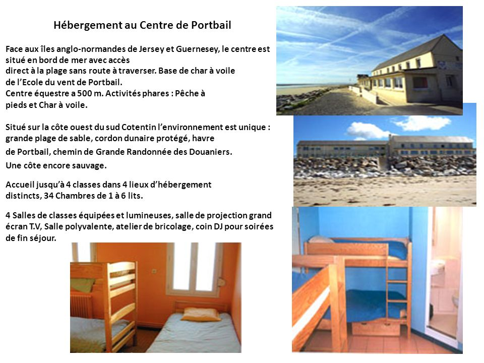 Hébergement au Centre de Portbail Face aux îles anglo-normandes de Jersey et Guernesey, le centre est situé en bord de mer avec accès direct à la plage sans route à traverser.