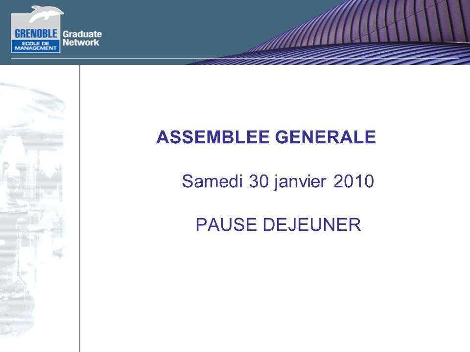 ASSEMBLEE GENERALE Samedi 30 janvier 2010 PAUSE DEJEUNER