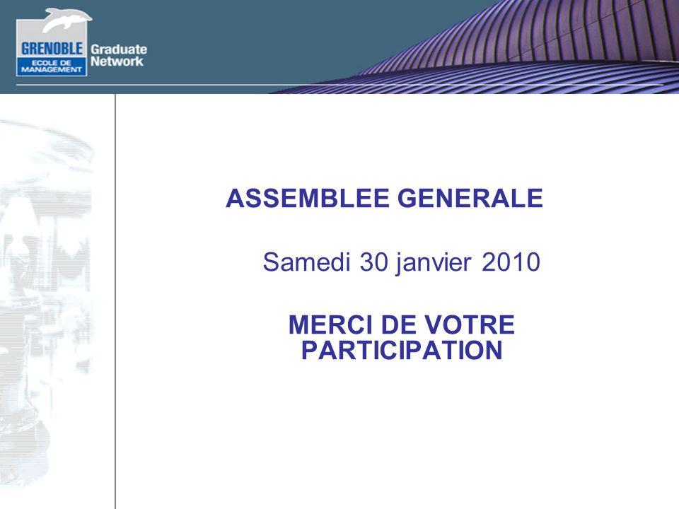 ASSEMBLEE GENERALE Samedi 30 janvier 2010 MERCI DE VOTRE PARTICIPATION