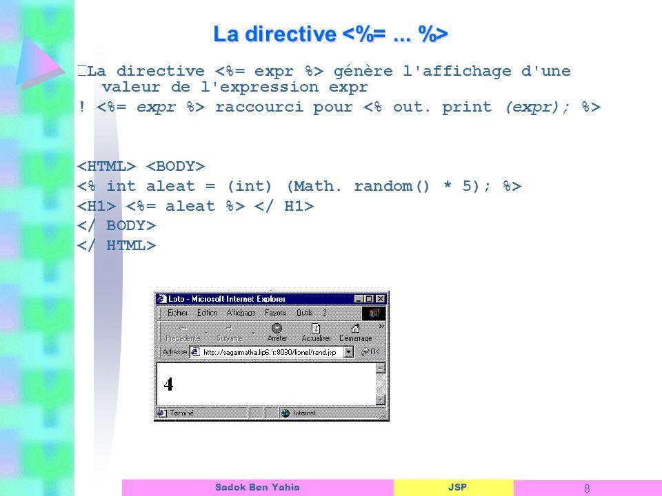 JSP 9 Sadok Ben Yahia Méthodes et variables d instance Des méthodes et des variables d instance peuvent être associées à une JSP entre les directives Compteur <%.
