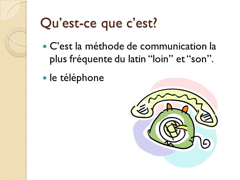 Quest-ce que cest.Cest la méthode de communication la plus fréquente du latin loin et son.