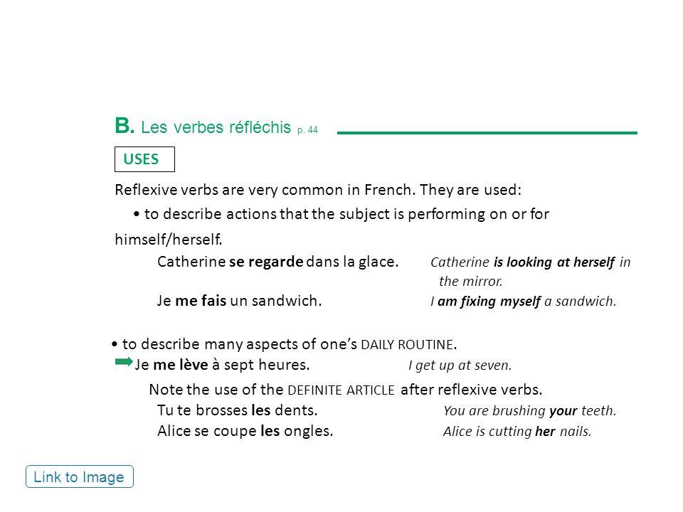 B. Les verbes réfléchis p. 44 INFINITIVE CONSTRUCTIONS Continued...