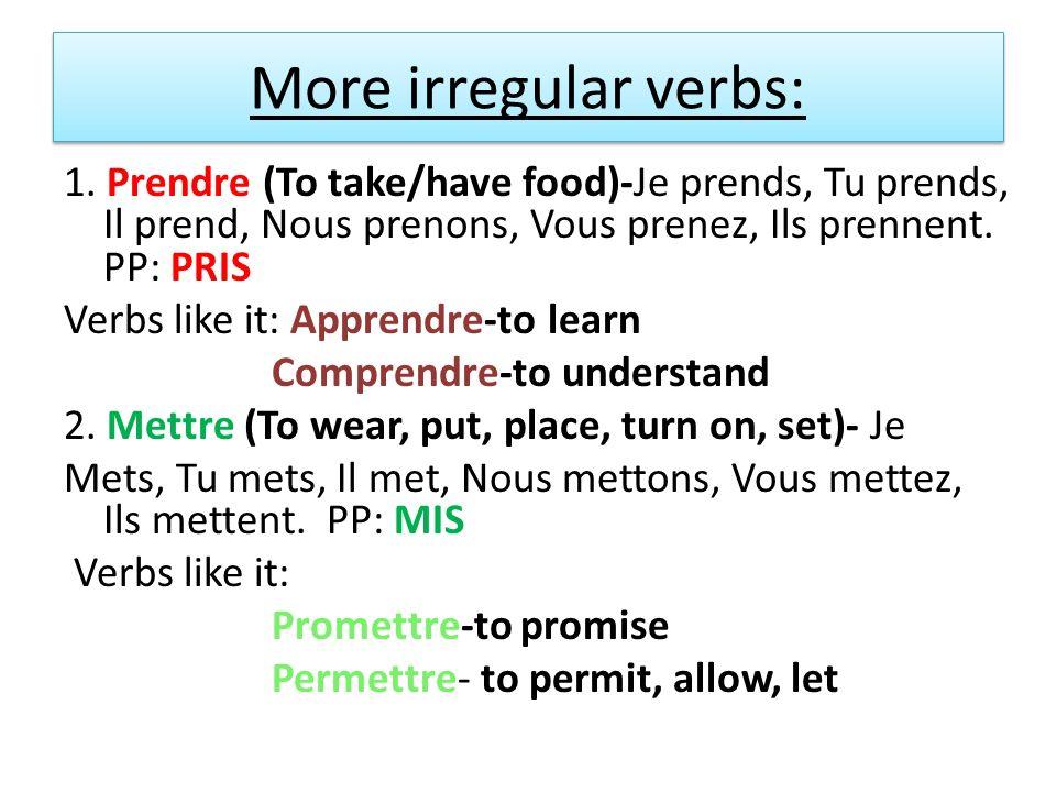 Venir-to come Venir de + infinitive=to have just verbed.