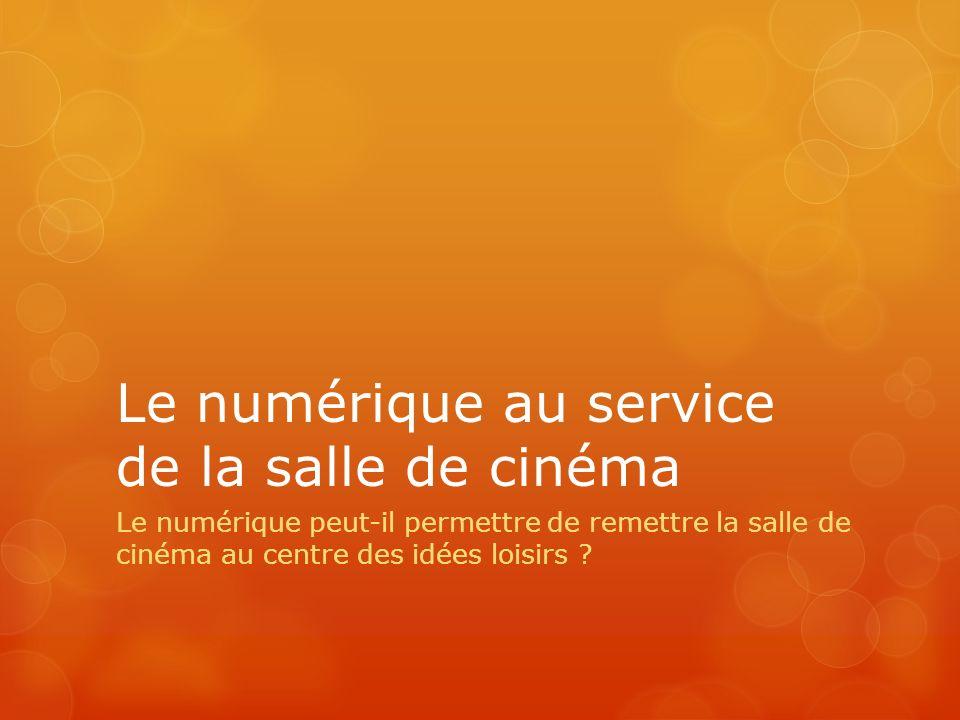 Le numérique au service de la salle de cinéma Le numérique peut-il permettre de remettre la salle de cinéma au centre des idées loisirs ?