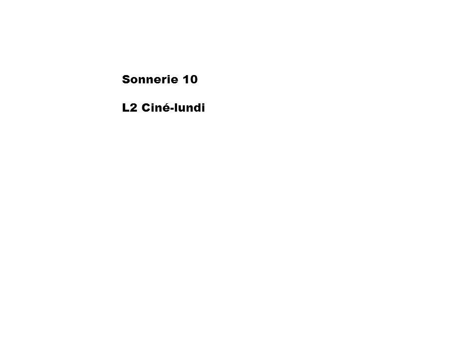 Sonnerie 10 L2 Ciné-lundi