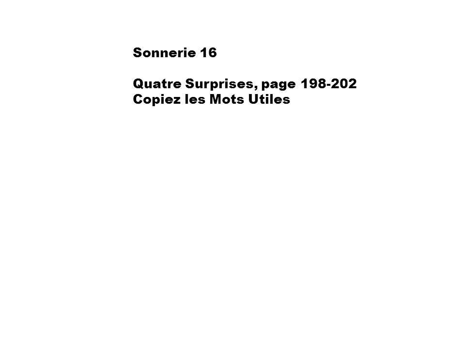 Sonnerie 16 Quatre Surprises, page 198-202 Copiez les Mots Utiles