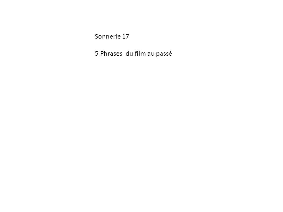Sonnerie 17 5 Phrases du film au passé