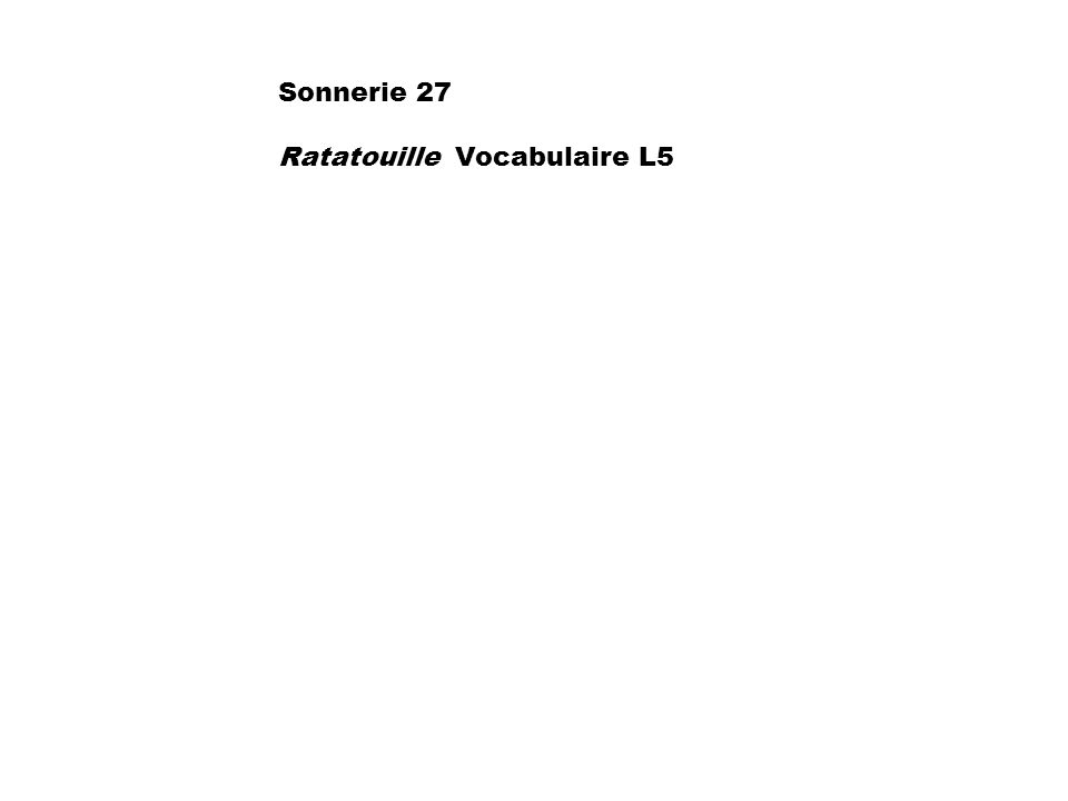 Sonnerie 27 Ratatouille Vocabulaire L5