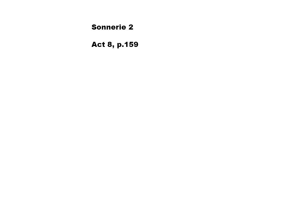 Sonnerie 2 Act 8, p.159