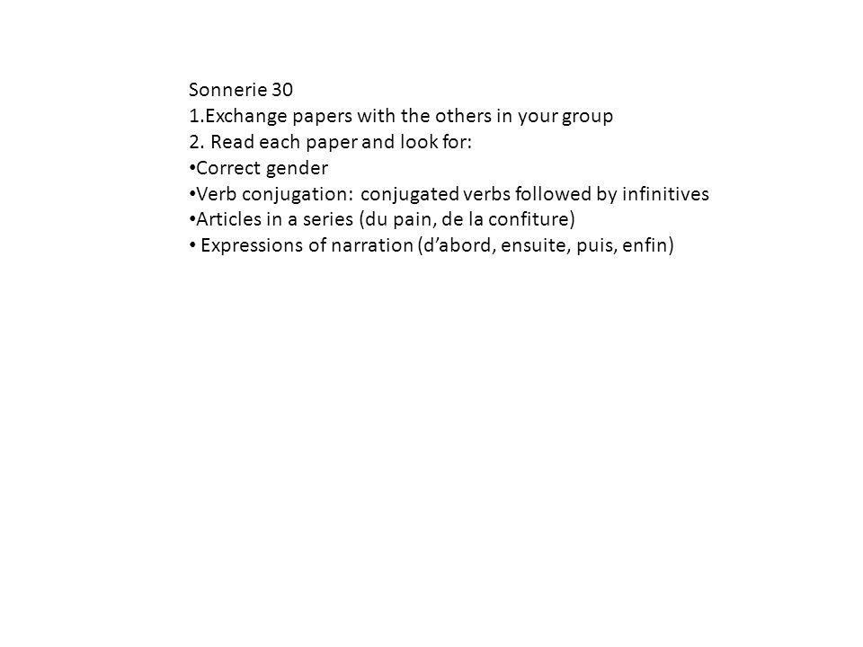 Sonnerie 30 1.Exchange papers with the others in your group 2.