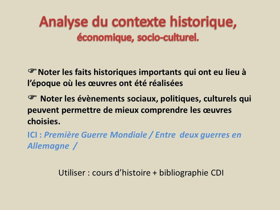 Noter les faits historiques importants qui ont eu lieu à lépoque où les œuvres ont été réalisées Noter les évènements sociaux, politiques, culturels q