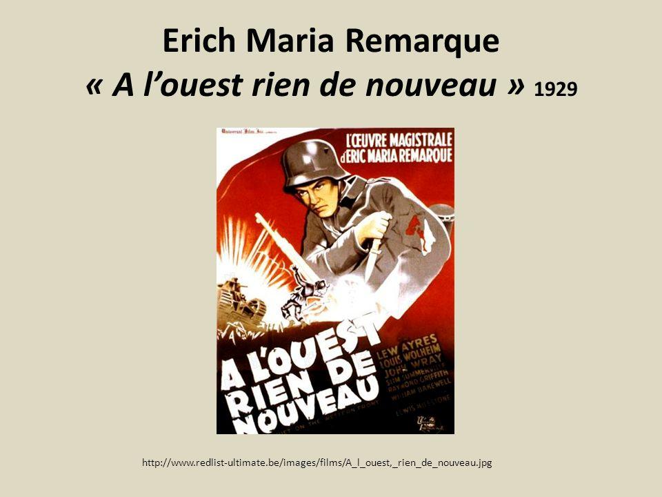 Erich Maria Remarque « A louest rien de nouveau » 1929 http://www.redlist-ultimate.be/images/films/A_l_ouest,_rien_de_nouveau.jpg