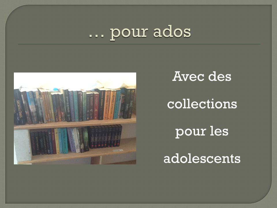 Avec des collections pour les adolescents