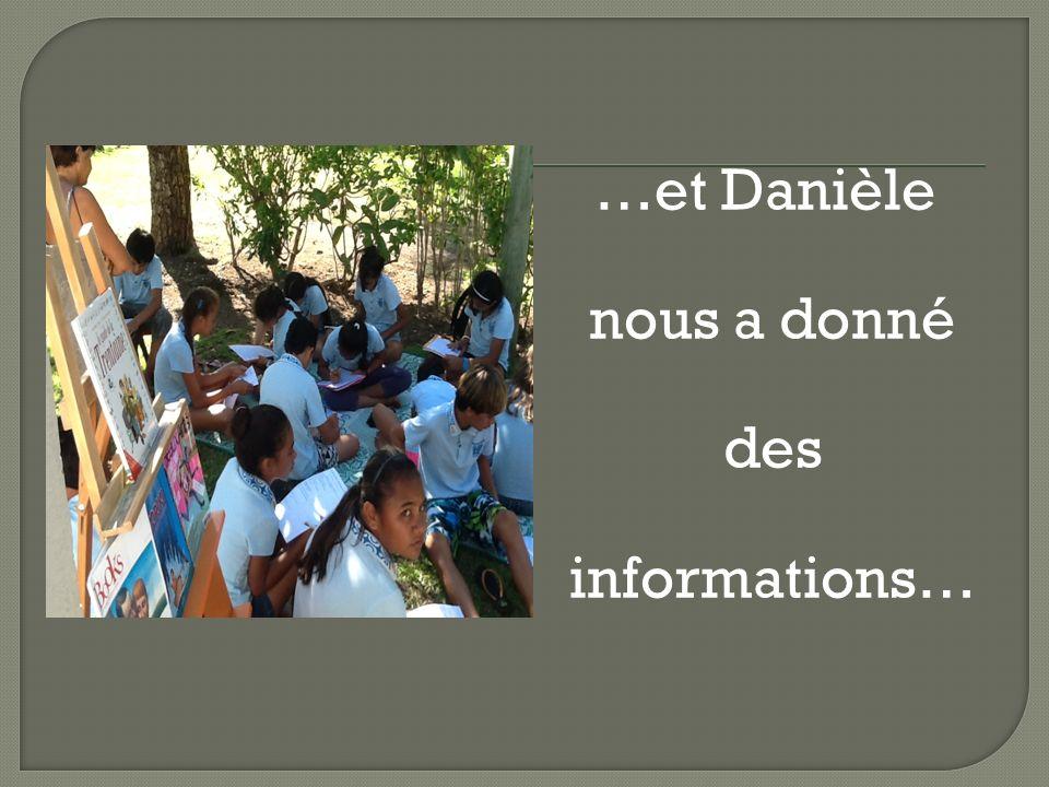 …et Danièle nous a donné des informations…