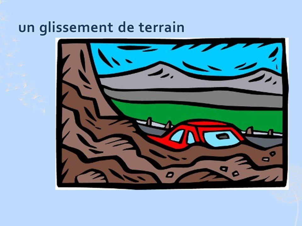un glissement de terrainun glissement de terrain