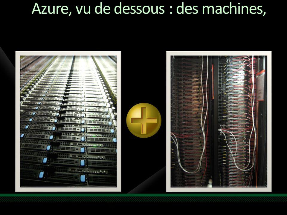 Azure, vu de dessous : des machines,