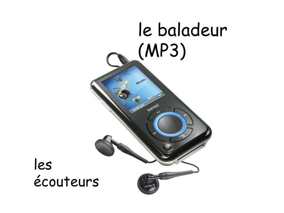 le baladeur (MP3) les écouteurs