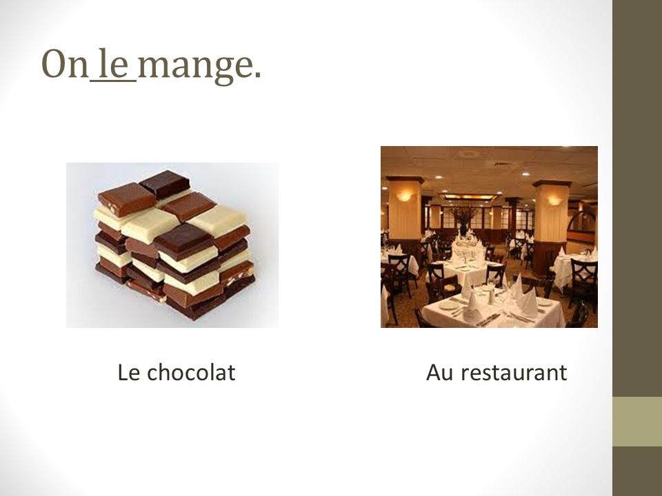 On le mange. Le chocolatAu restaurant