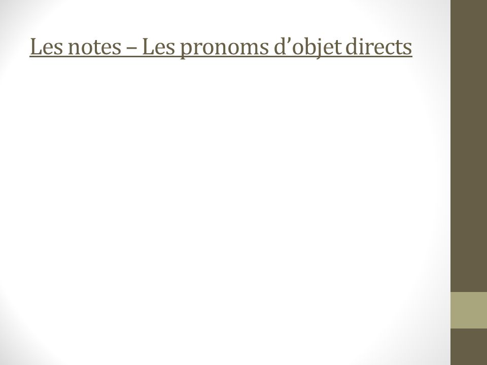 Les notes – Les pronoms dobjet directs