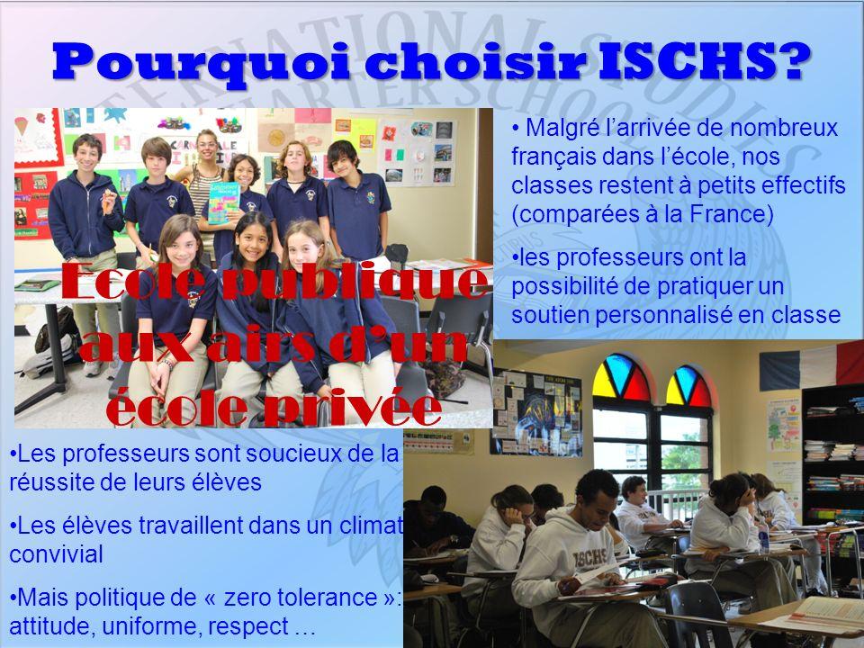 Pourquoi choisir ISCHS? Ecole publique aux airs dun école privée Malgré larrivée de nombreux français dans lécole, nos classes restent à petits effect